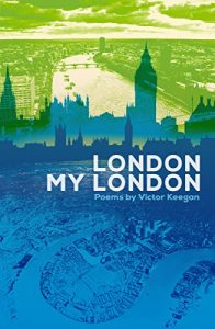 London my London Poems by Victor Keegan