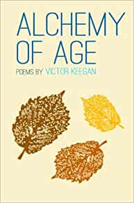 Alchemy of Age London Poems by Victor Keegan
